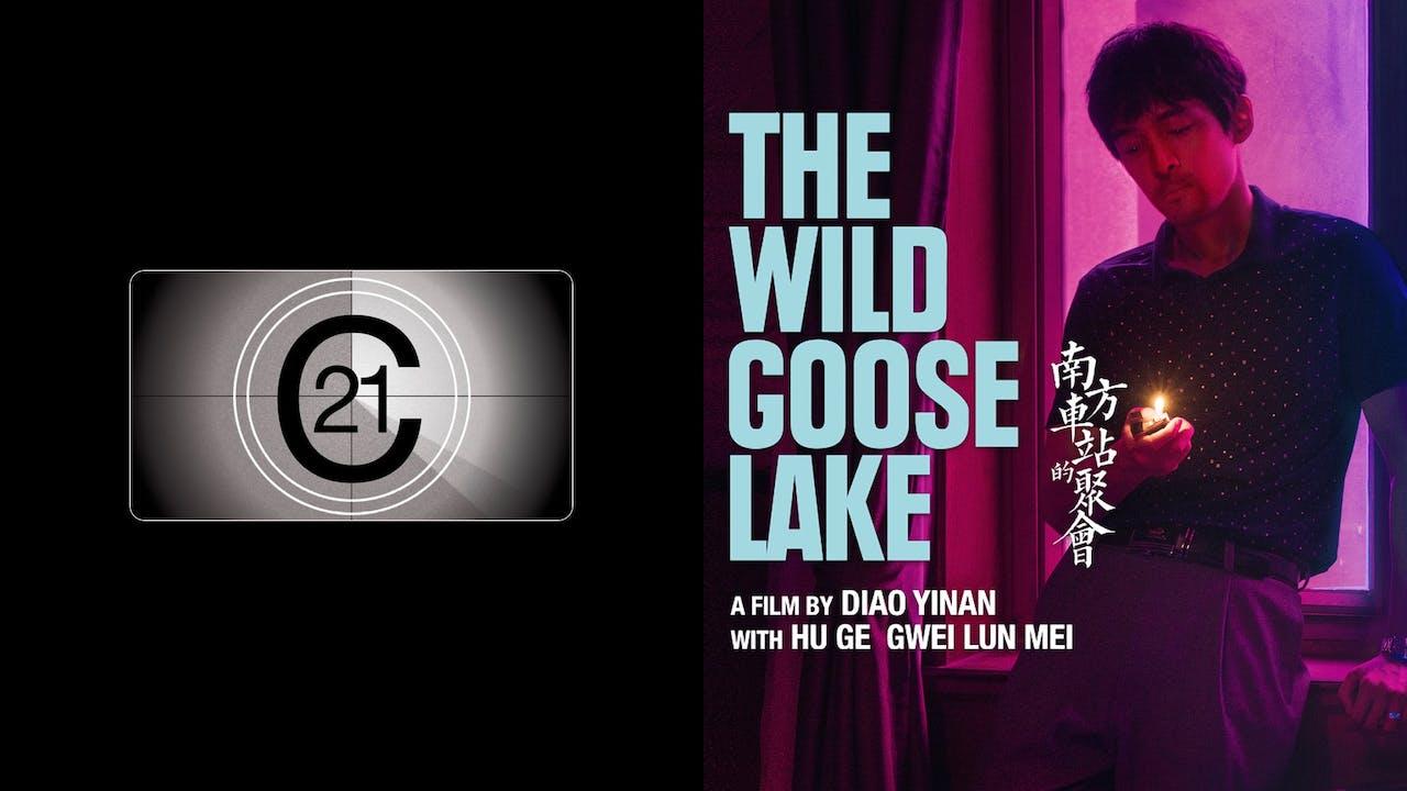 CINEMA 21 presents THE WILD GOOSE LAKE