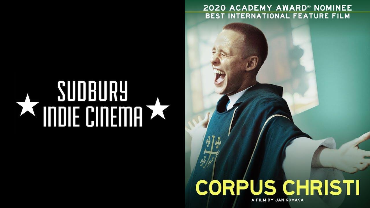 SUDBURY INDIE CINEMA presents CORPUS CHRISTI