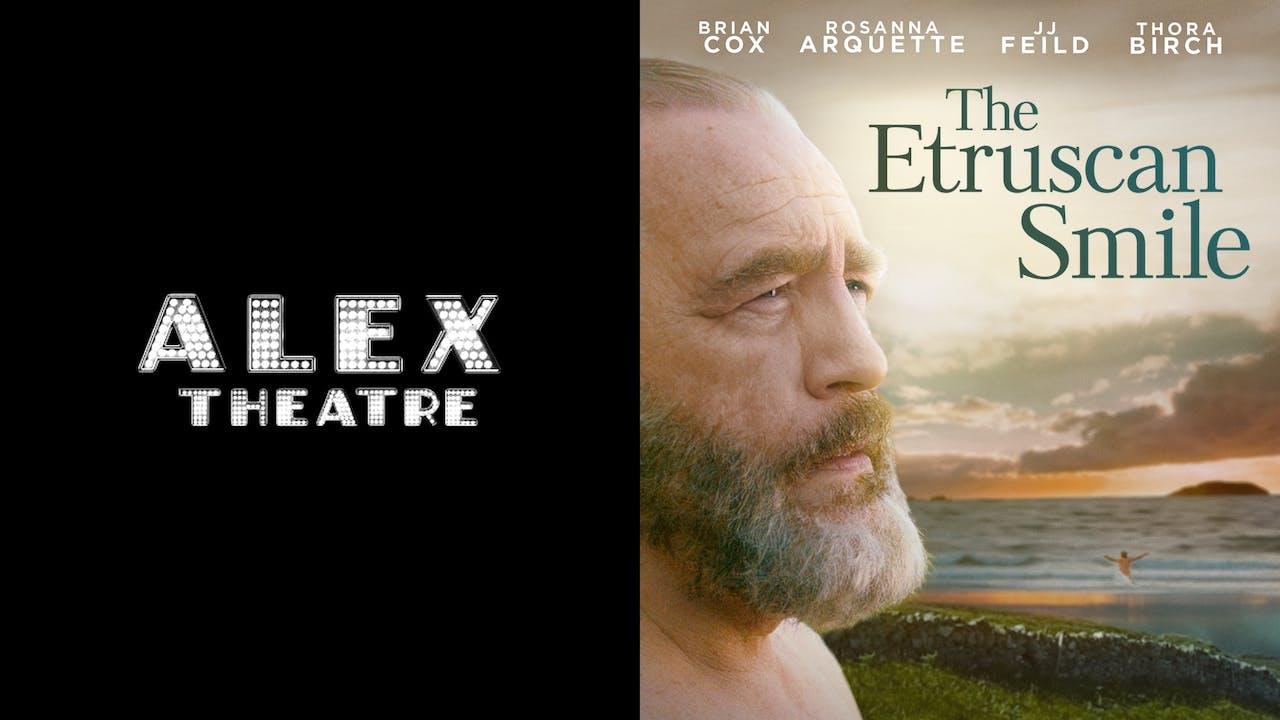 ALEX THEATRE presents THE ETRUSCAN SMILE