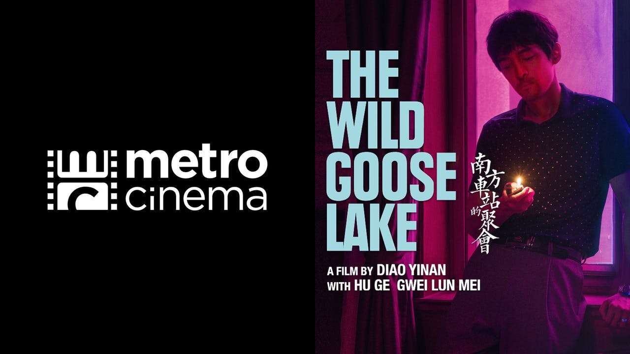 METRO CINEMA presents THE WILD GOOSE LAKE