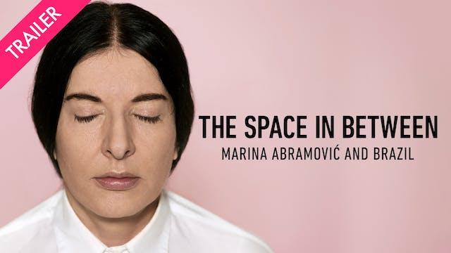 The Space In Between: Marina Abramovi...
