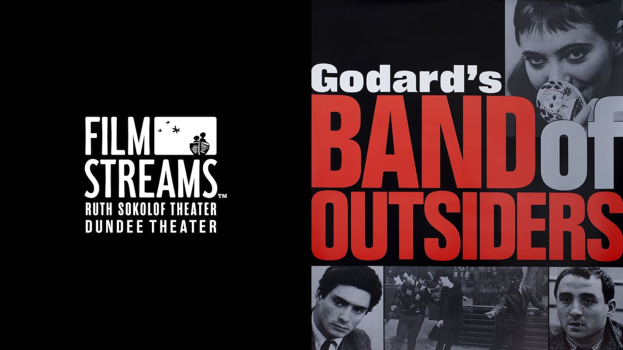 FILM STREAMS presents BAND OF OUTSIDERS