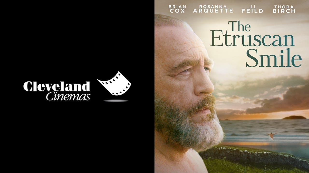 CLEVELAND CINEMAS present THE ETRUSCAN SMILE
