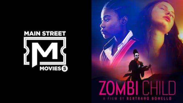 MAIN STREET MOVIES 5 presents ZOMBI CHILD