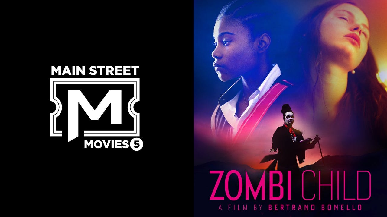 MAIN STREET MOVIES 5 presents ZOMBI CHILD
