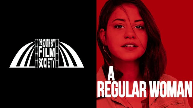 SOUTH BAY FILM SOCIETY presents A REGULAR WOMAN