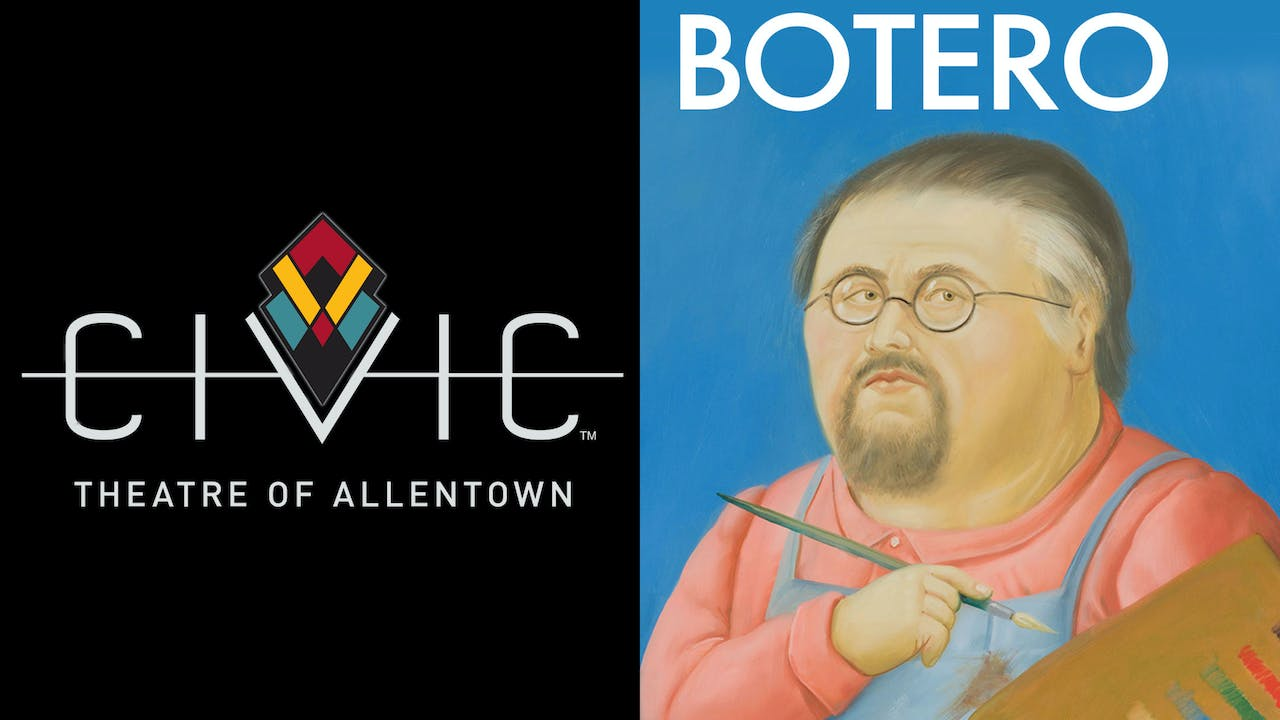 CIVIC THEATER OF ALLENTOWN presents BOTERO