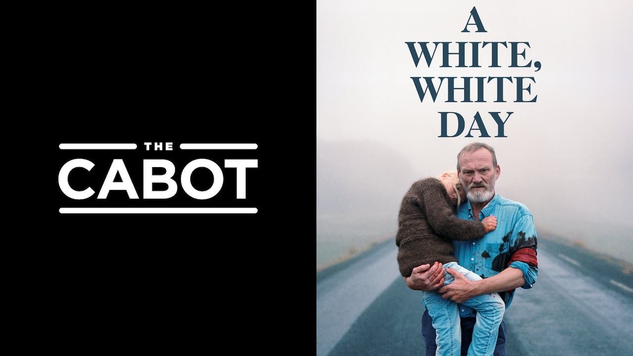 THE CABOT presents A WHITE, WHITE DAY