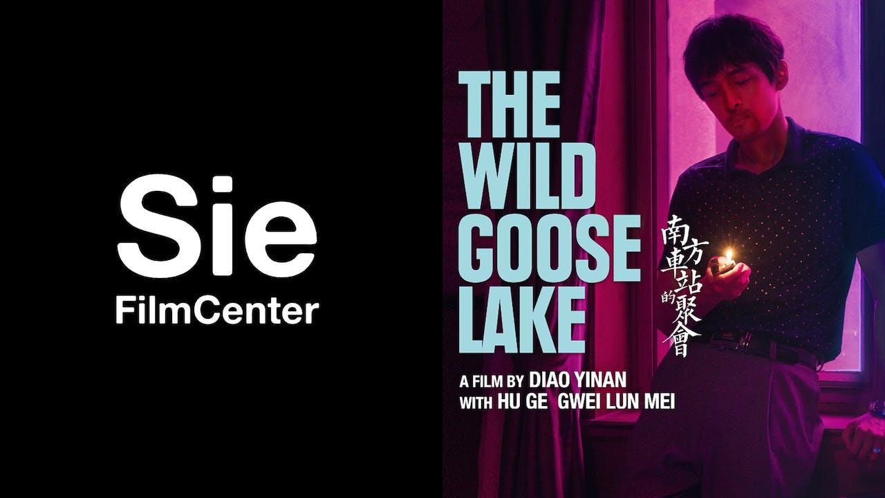 SIE FILM CENTER presents THE WILD GOOSE LAKE