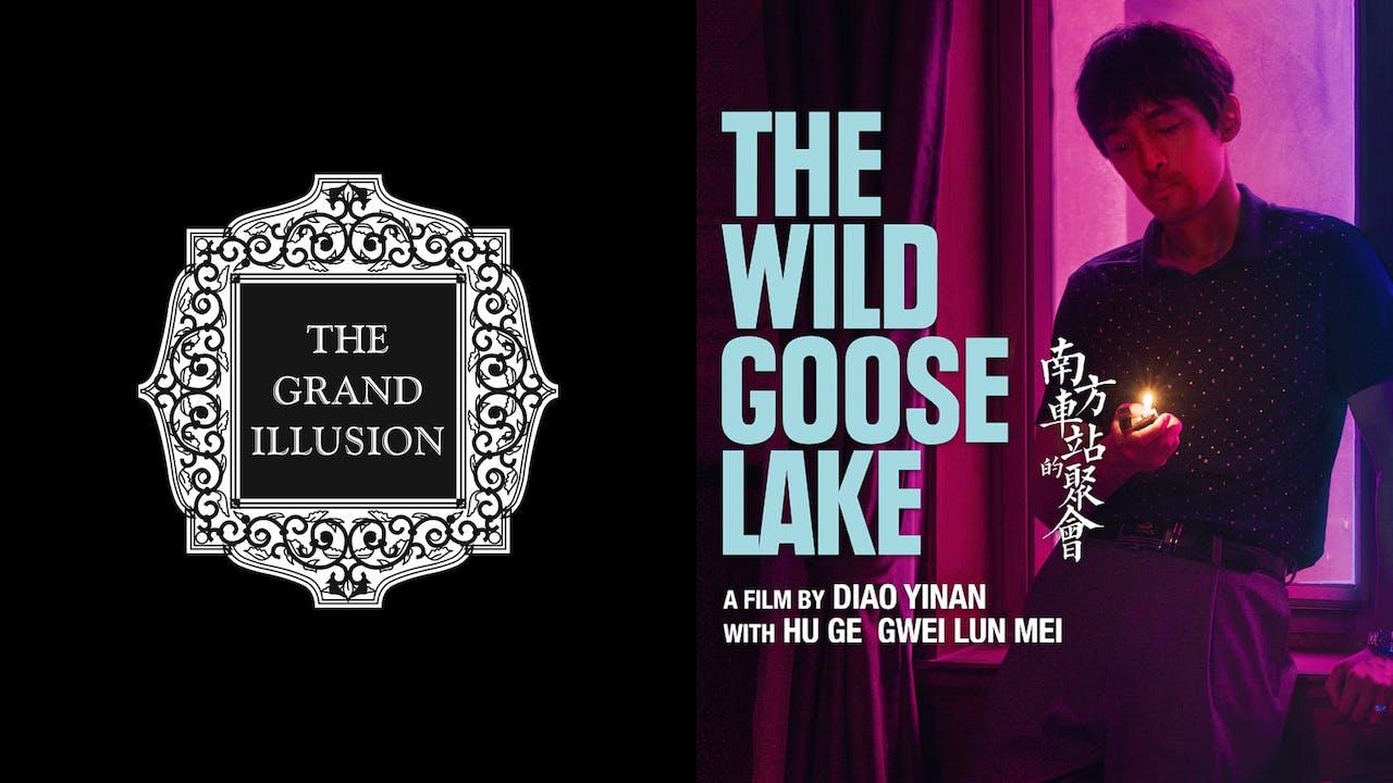 GRAND ILLUSION CINEMA presents THE WILD GOOSE LAKE