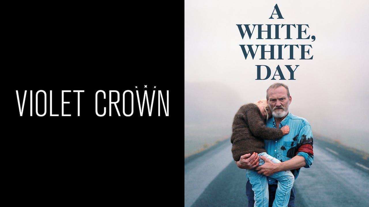 VIOLET CROWN CINEMA presents A WHITE, WHITE DAY
