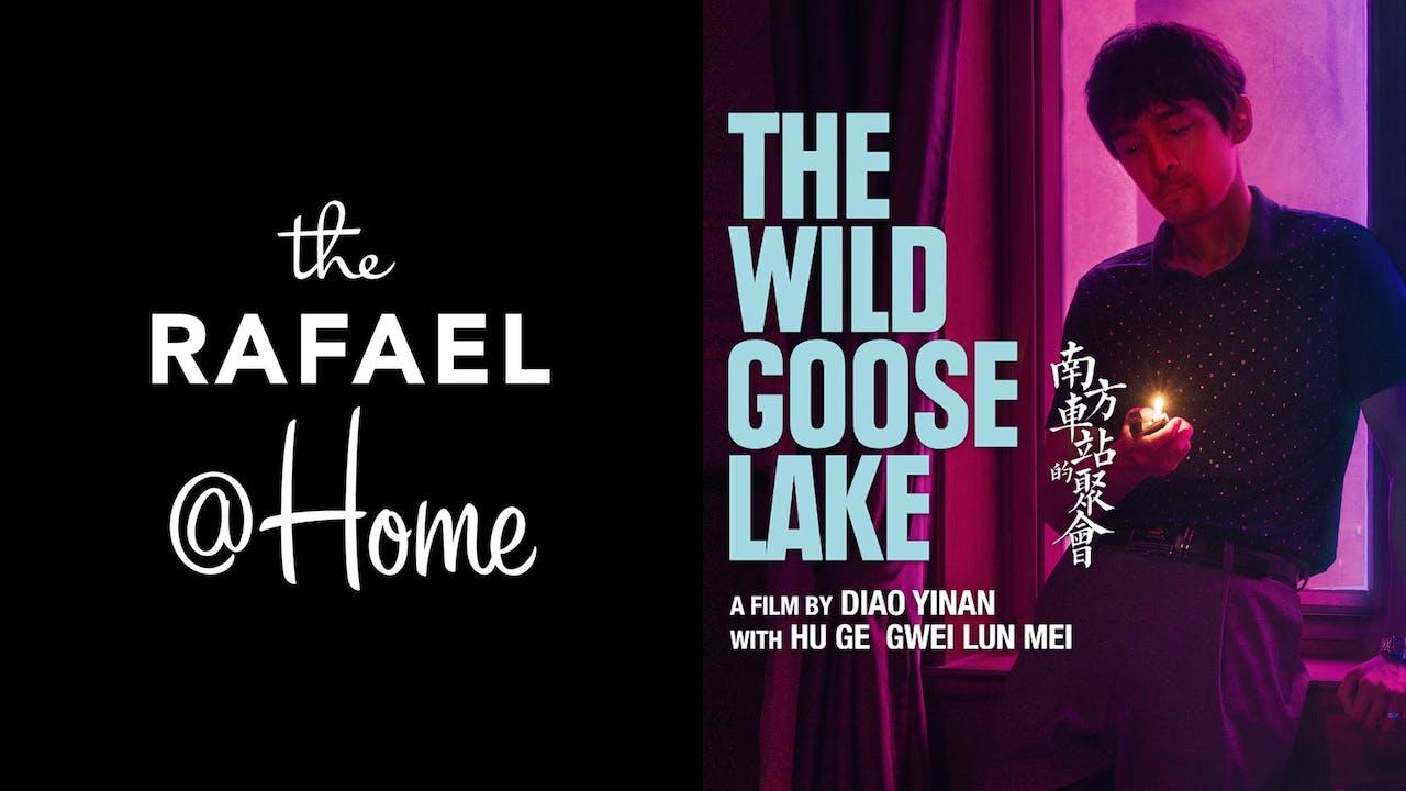 RAFAEL FILM CENTER presents THE WILD GOOSE LAKE