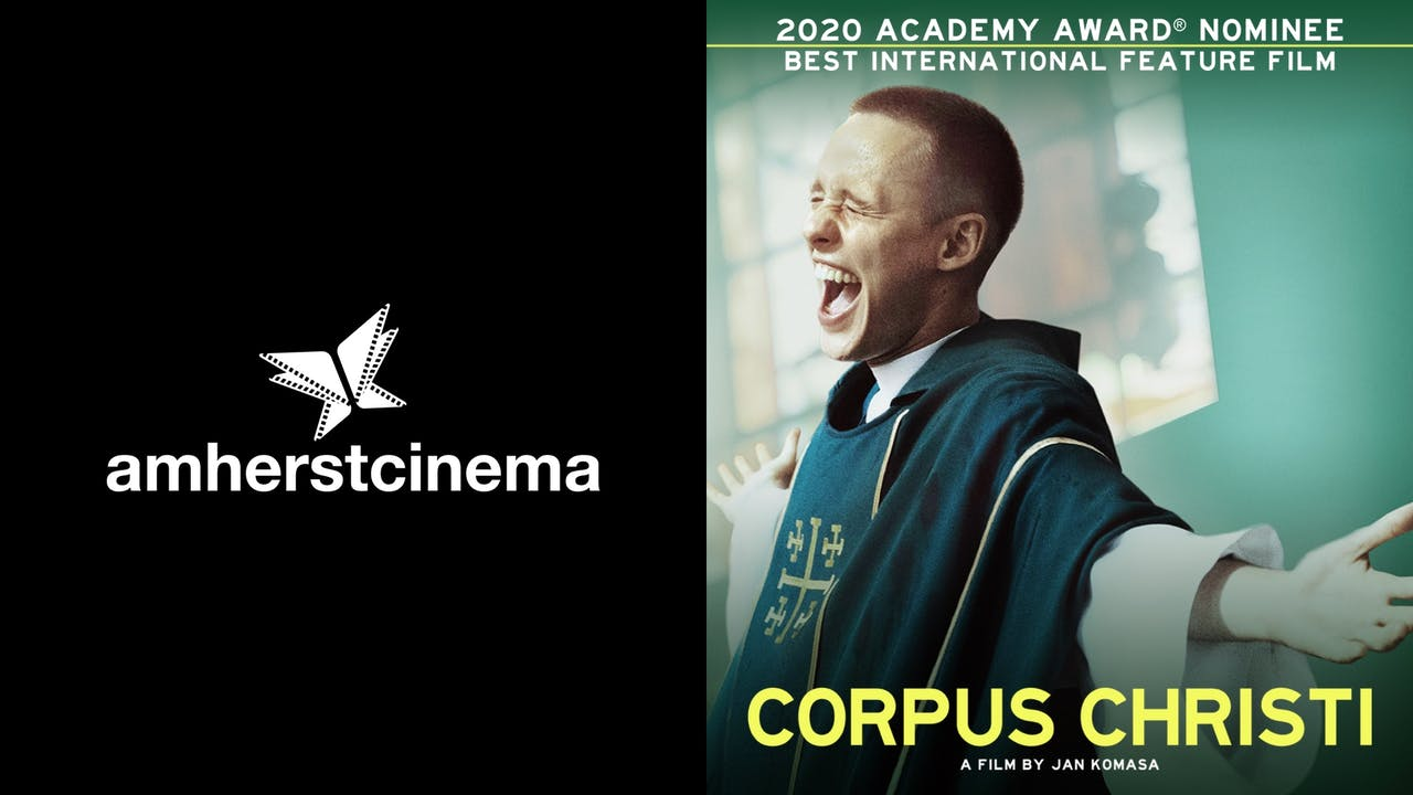 AMHERST CINEMA presents CORPUS CHRISTI