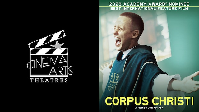 CINEMA ART THEATER presents CORPUS CHRISTI