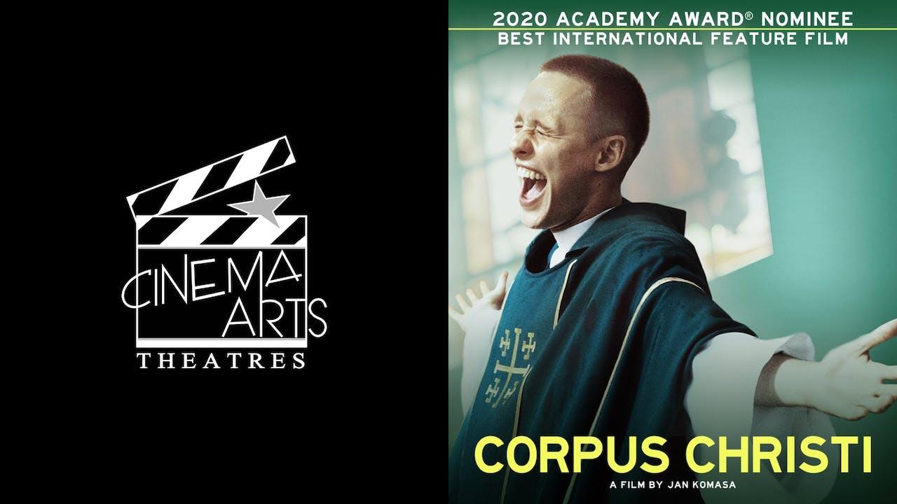 CINEMA ARTS THEATRE presents CORPUS CHRISTI
