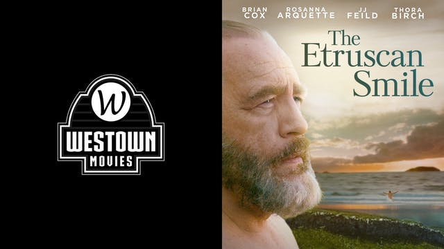 WESTOWN MOVIES 12 GTX presents THE ETRUSCAN SMILE