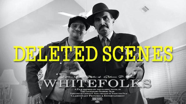 WHITEFOLKS  DELETED SCENES