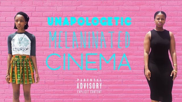 Unapologetic Melaninated Cinema