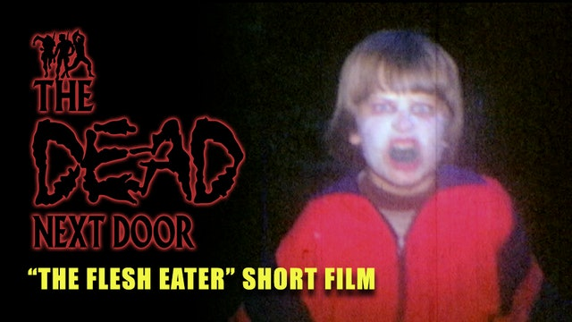 "The Dead Next Door Extras: ""The Flesh Eater"" Short Film (1979)"