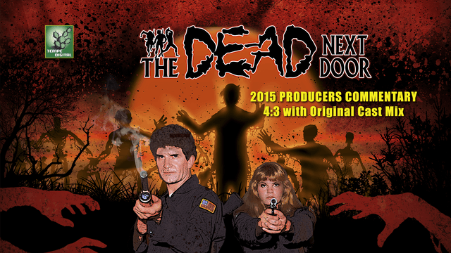 The Dead Next Door Extras: Producers Commentary (2015)