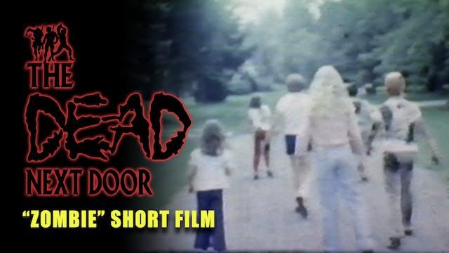 """The Dead Next Door Extras: """"Zombie"""" Short Film (1980)"""