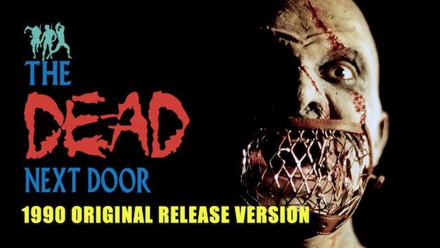 The Dead Next Door (1990 Original Release Version)