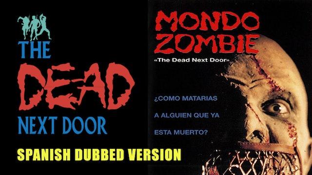 The Dead Next Door Extras: Spanish Dubbed Version (1990)