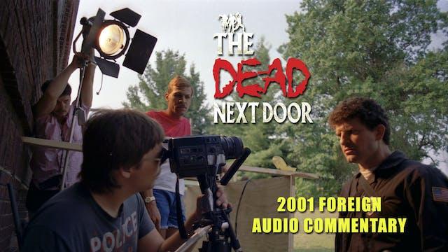 The Dead Next Door Extras: Audio Commentary (2001)
