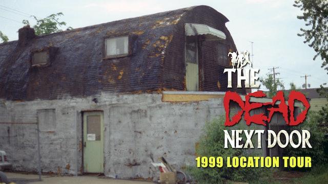 The Dead Next Door Extras: 1999 Location Tour
