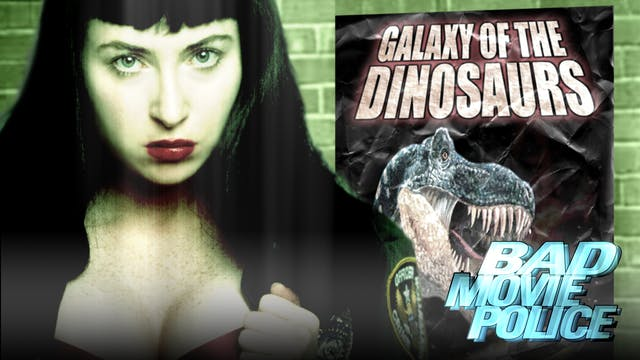 Bad Movie Police Case #1: Galaxy of the Dinosaurs (2003)