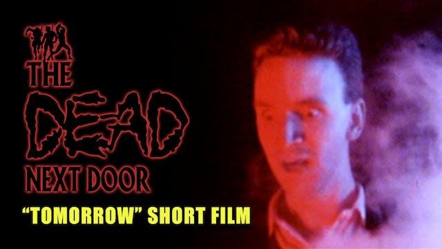 "The Dead Next Door Extras: ""Tomorrow"" Short Film (1985, Unfinished)"