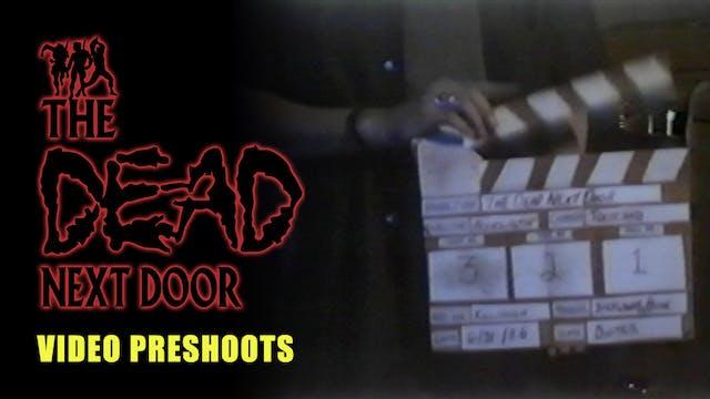 The Dead Next Door Extras: Video Preshoots (2005)