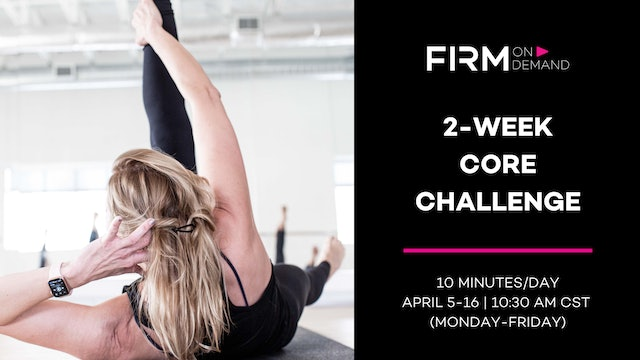 Wed 4/7 10:30 AM CST | Day 3: 2-Week Core Challenge