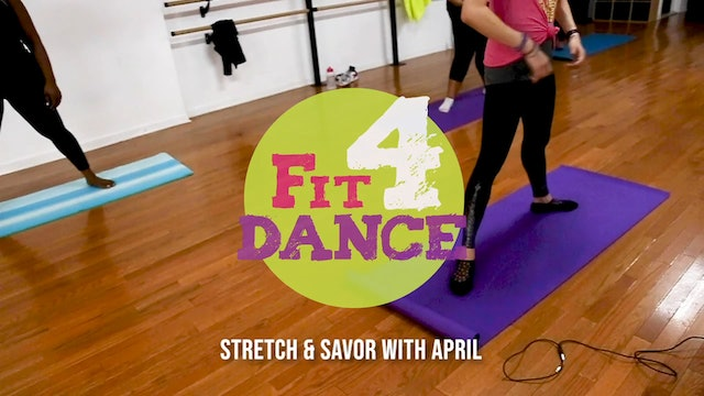 Stretch and Savor - April