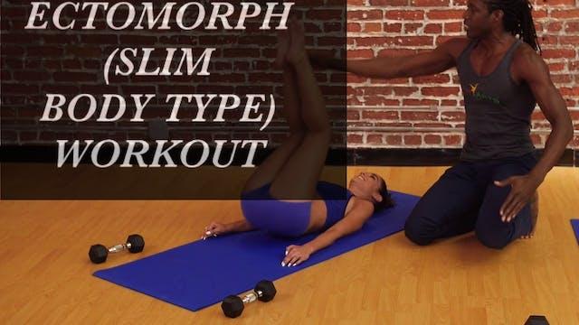 Ectomorph (Slim Body Type) Workout