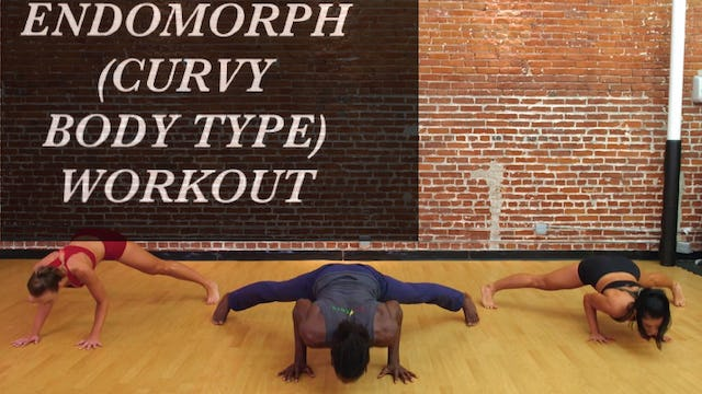 Endomorph (Curvy Body Type) Workout