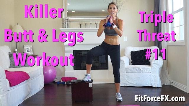 KILLER Butt & Legs: Triple Threat Series Workout No.11