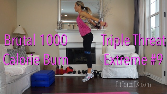 Brutal 1000 Calorie Burn: Triple Threat Extreme No.9
