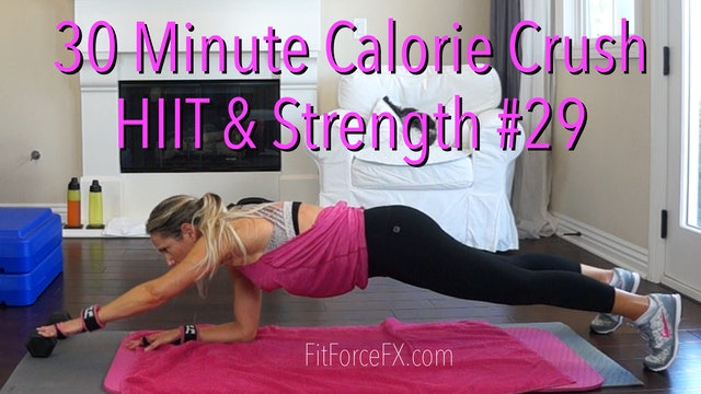 30 Minute Calorie Crush: HIIT & Strength Series Workout No.29