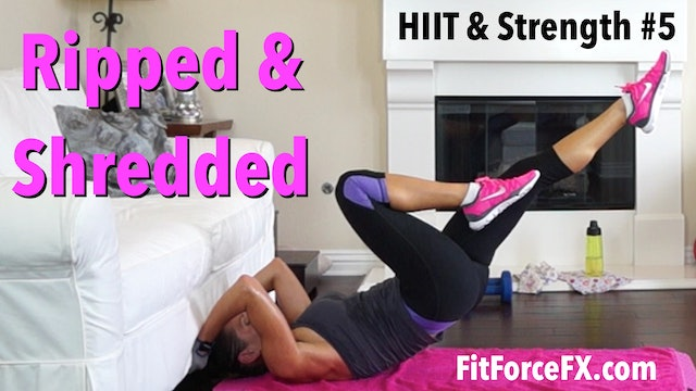 Ripped & Shredded: HIIT & Strength Series Workout No.5