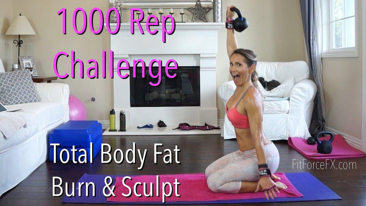 1000 Rep Challenge: Total Body Fat Burn & Sculpt!