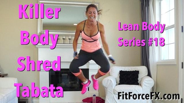 Killer Body Shred Tabata: Lean Body Series No.18