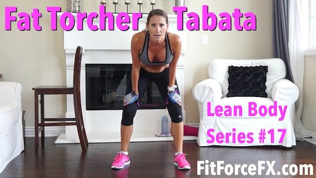 Fat Torcher Tabata: Lean Body Series Workout No.17
