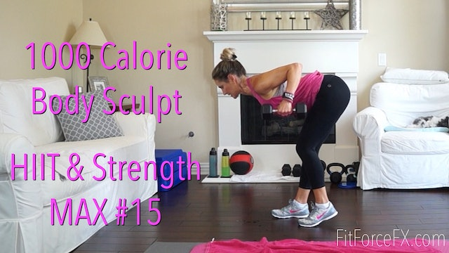 1000 Calorie Body Sculpt: HIIT & Strength MAX No.15
