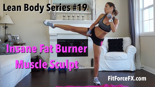 Insane Fat Burner Muscle Sculpt: Lean Body Series No.19