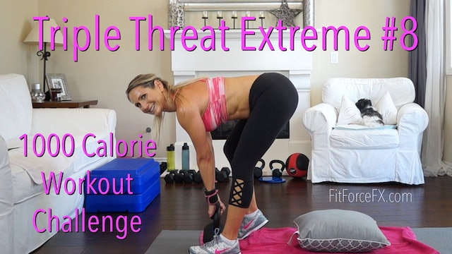1000 Calorie Workout Challenge: Triple Threat Series EXTREME No.8