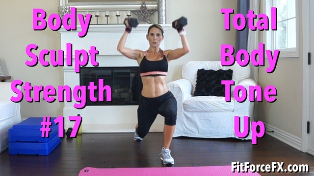 Total Body Tone Up: Body Sculpt Strength Workout No.17