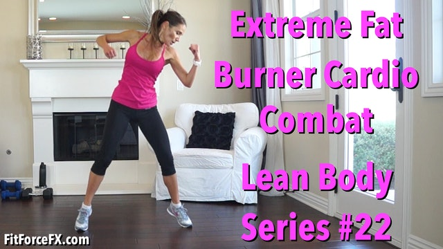 Extreme Fat Burner Cardio Combat: Lean Body Series Workout No.22