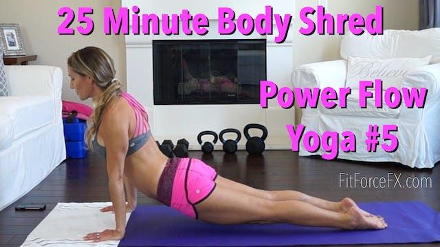 25 Minute Body Shred: Power Flow Yoga...