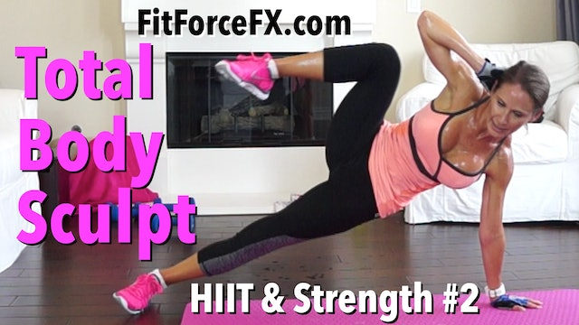 Total Body Sculpt: HIIT & Strength Series Workout No.2